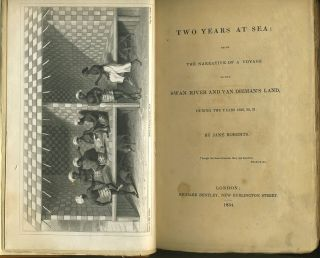 Two Years At Sea: Being the Narrative of a Voyage to the Swan River and Van Diemen's Land, During the Years 1829, 30, 31.
