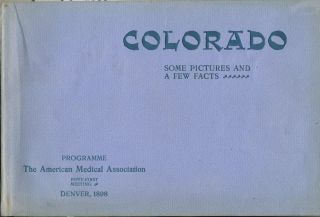 Colorado, Some Pictures and a Few Facts. Carroll E. Edson