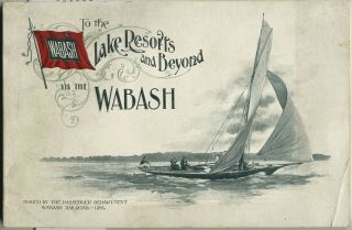 To the Lake Resorts and Beyond via the Wabash Route. Railroad, Wabash Railroad Passenger Department