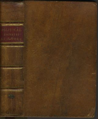 History of Political Parties in the State of New-York, from the Acknowledgment of the...