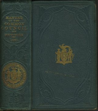 Manual of the Corporation of the City of New-York for 1865. D. T. Valentine.