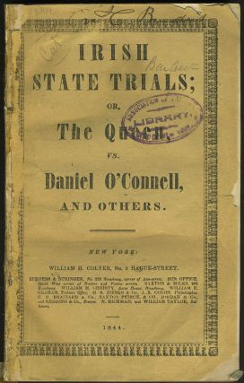 Irish State Trials; or, the Queen vs. Daniel O'Connell, and Others