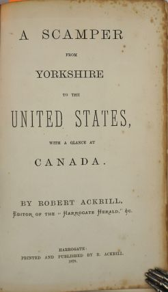 A Scamper From Yorkshire to the United States, With a Glance at Canada.