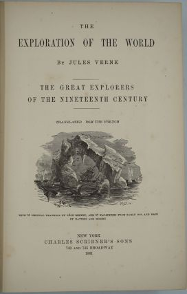 The Exploration of the World. The Great Explorers of the Nineteenth Century.