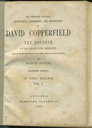 The Personal History, Adventures, Experience, and Observation of David Copperfield the Younger of Blunderstone Rookery.