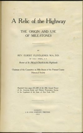 A Relic of the Highway. The Origin and Use of Mile-Stones. Rev Elbert Floyd Jones