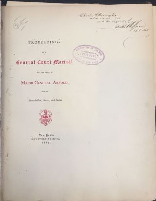 Proceedings of a General Court Martial for the Trial of Major General Arnold. Benedict Arnold,...