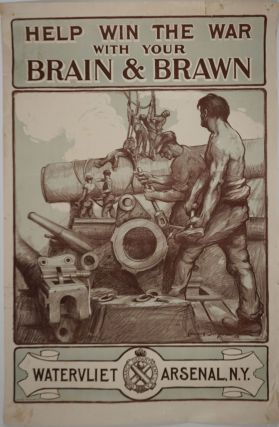 """Help Win the War with Your Brain & Brawn. Watervliet Arsenal, NY"". WWI Poster. Edward Buyck,..."