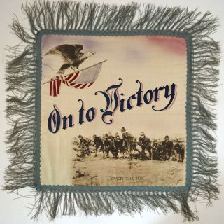 """On to Victory. Over the Top"". WWI Souvenir Pillow Cover"