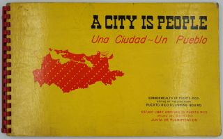 A City is People. Una Ciudad un Pueblo. The San Juan Metropolitan Area, 1508-1975, a Basis for...