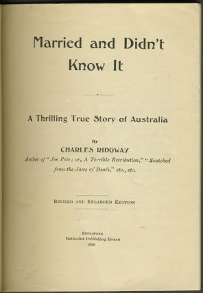 'Married and Didn't Know It. A thrilling true story of Australia'. Pamphlet. Chas Ridgway