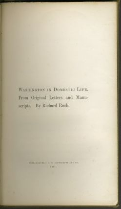 Washington in Domestic Life. From Original Letters and Manuscripts.