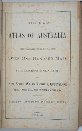 The New Atlas of Australia 1886. The complete work containing over one hundred maps and full...