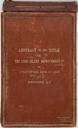 """Abstract of the Title of the Long Island Improvement Co. Limited to a Tract of 2442 Acres of..."