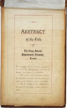 """Abstract of the Title of the Long Island Improvement Co. Limited to a Tract of 2442 Acres of Land at Medford, L. I."" with Manuscript hand colored map."
