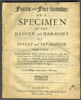 Foxes and fire-brands: or A specimen of the danger and harmony of popery and separation: Wherein...