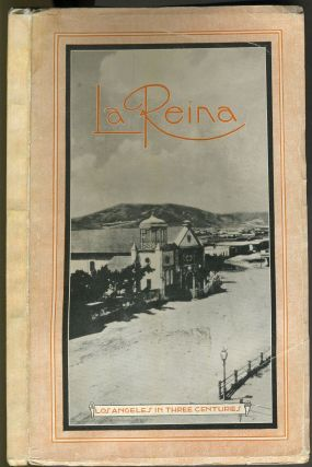 La Reina: Los Angeles in Three Centuries