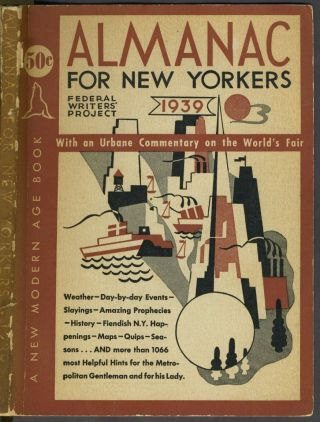 Almanac for New Yorkers 1939. Compiled by the Workers of the Federal Writers' Project of the...