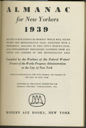 Almanac for New Yorkers 1939. Compiled by the Workers of the Federal Writers' Project of the Works Progress Administration in the City of New York.