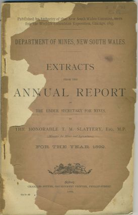 Extracts from the Annual Report of the Under Secretary for Mines, to The Honorable T. M. Slattery, Esq. M.P. for the year 1892.