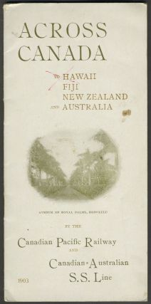 Across Canada to Hawaii Fiji New Zealand and Australia, by the Canadian Pacific Railway and...