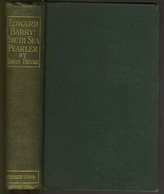 Edward Barry. [South Sea Pearler]. Louis Becke