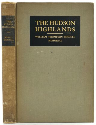 The Hudson Highlands. William Thompson Howell Memorial. Presentation copy. William Thompson Howell