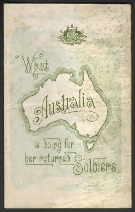 What Australia is doing for her returned Soldiers. Pamphlet. E. D. MIllen