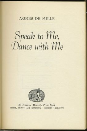 Speak to Me, Dance with Me. Signed.