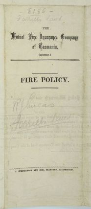 Mutual Fire Insurance Co. of Tasmania. Fire policy made out to Richard James Lucas of Hobart.
