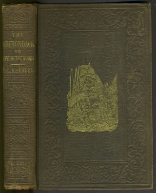 The Adirondack: or Life in the Woods. J. T. Headley