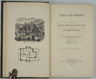 Villas and Cottages. A Series of Designs Prepared for Execution in the United States.