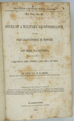 Notes of a Military Reconnoissance, from Fort Leavenworth, in Missouri, to San Diego, in California, Including Parts of the Arkansas, Del Norte, and Gila Rivers.