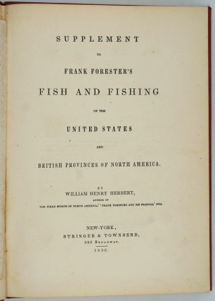 Frank Forester's Fish and Fishing of the United States and British Provinces of North America [with] Supplement. 2 volumes.