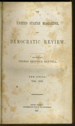 The United States Magazine and Democratic Review. Vol XXI, July to December 1847, New Series.
