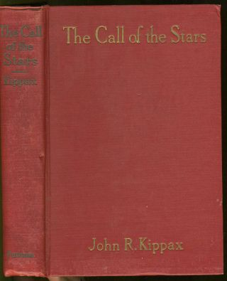 The Call of the Stars. A Popular Introduction to a Knowledge of the Starry Skies with their...