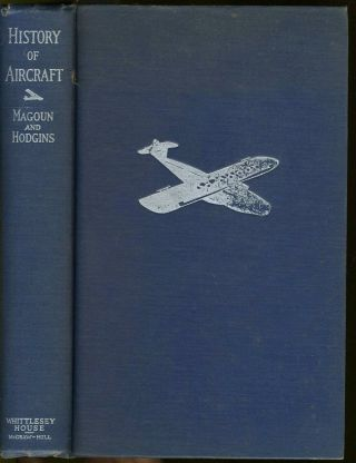 A History of Aircraft. Aviation, F. Alexander Magoun