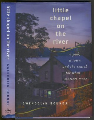 Signed. Little Chapel on the River. NY Garrison, Wendy Bounds