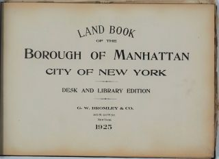 Land Book of the Borough of Manhattan, City of New York. Complete with the year's Correction Sheets.
