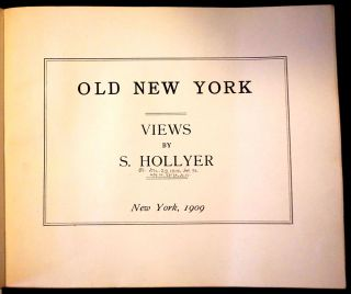 Old New York, Views by S. Hollyer. Volume II.