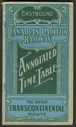 Canadian Pacific Railway, the Great Transcontinental Route, Eastbound time table with map....