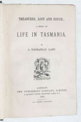Treasures, Lost and Found; A Story of Life in Tasmania.