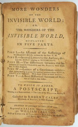 More Wonders of the Invisible World: or, the Wonders of the Invisible World displayed in Five...