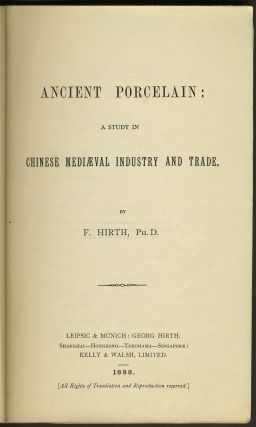 Ancient Porcelain: A Study in Chinese Mediaeval Industry and Trade.