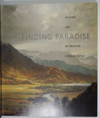 Finding Paradise: Island Art In Private Collections.