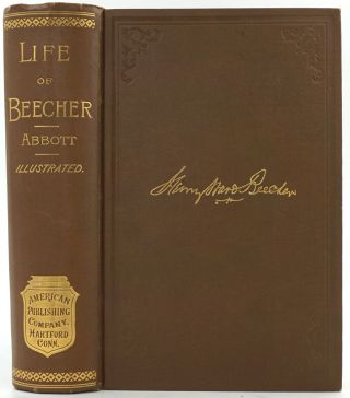 Henry Ward Beecher: A Sketch of His Career: with Analyses of his Power as a Preacher, Lecturer,...
