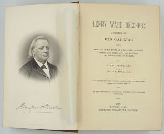 Henry Ward Beecher: A Sketch of His Career: with Analyses of his Power as a Preacher, Lecturer, Orator and Journalist, and Incidents and Reminiscences of His Life.