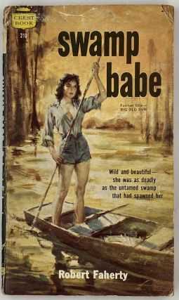 Swamp babe. Former title - Big Old Sun. Robert Faherty
