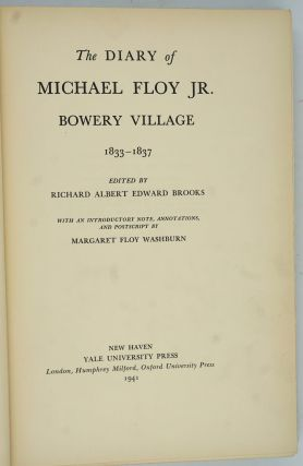 The Diary of Michael Floy Jr. Bowery Village 1833-1837.