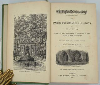 The Parks, Promenades & Gardens of Paris Described and Considered in Relation to the Wants of...